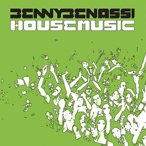 Play & Download House Music by Benny Benassi | Napster