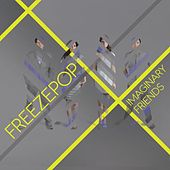 Play & Download Imaginary Friends by Freezepop | Napster