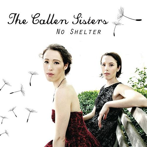Play & Download No Shelter by The Callen Sisters | Napster
