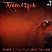 Play & Download Past and Future Tense by Anne Clark | Napster