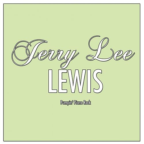 Play & Download Jerry Lee Lewis plays Pumpin' Piano Rock ( ) by Jerry Lee Lewis | Napster