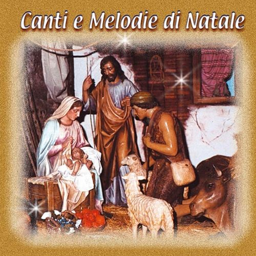 Canti E Melodie Di Natale by Various Artists