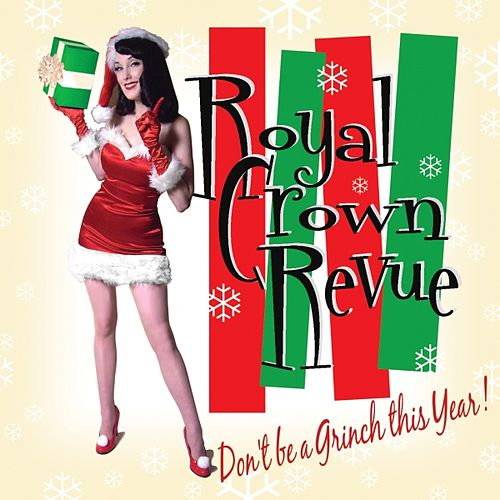 Don't Be a Grinch This Year by Royal Crown Revue