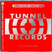 Tunnel Unleleased 2008 (Web Edition) by Various Artists