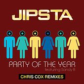 Play & Download Party of the Year (feat. Sandy B) [The Chris Cox Mixes] by Jipsta | Napster