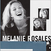 Play & Download Can't Change It by Melanie Rosales | Napster