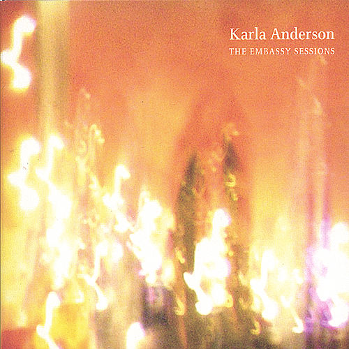 Play & Download The Embassy Sessions by Karla Anderson | Napster
