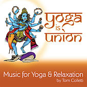 Play & Download Yoga is Union by Tom Colletti | Napster