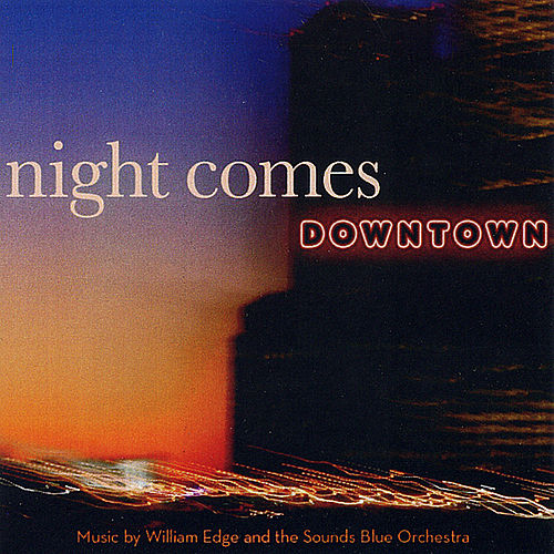 Play & Download Night Comes Downtown by William Edge | Napster
