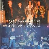 Calling The Shots by Shotgun