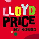 Play & Download Debut Recordings by Lloyd Price | Napster