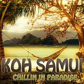 Play & Download Koh Samui (Chillin In Paradise) by Various Artists | Napster