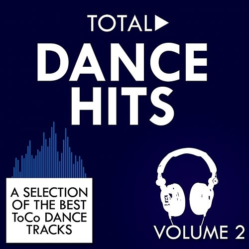 Play & Download Total Dance Hits, Vol. 2 by Various Artists | Napster