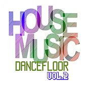 House Music Dancefloor, Vol. 2 by Various Artists
