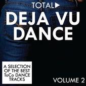 Play & Download Total Deja Vu Dance, Vol. 2 by Various Artists | Napster