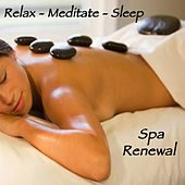 Spa Renewal: Meditation for Spa Massage and Relaxation by Relax - Meditate - Sleep