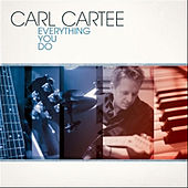 Everything You Do by Carl Cartee
