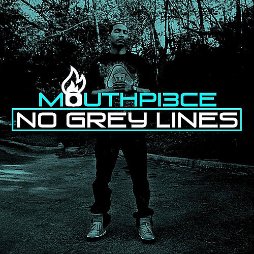 Play & Download No Grey Lines by Mouthpi3ce | Napster