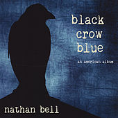 Play & Download Black Crow Blue by Nathan Bell | Napster