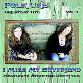 Play & Download I Miss My Boyfriend (feat. Shooter Jennings) by Folk Uke | Napster