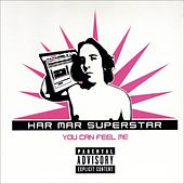 You Can Feel Me by Har Mar Superstar