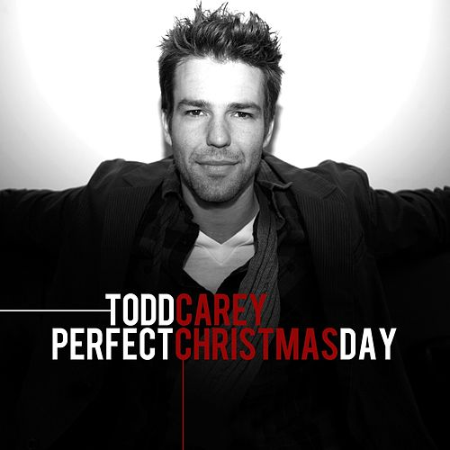 Play & Download Perfect Christmas Day by Todd Carey | Napster