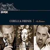 Play & Download Corelli & Friends: In Rome by Various Artists | Napster