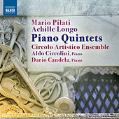 Play & Download Pilati & Longo: Piano Quintets by Aldo Ciccolini | Napster