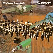 Play & Download Stahlwerksynfonie by Die Krupps | Napster