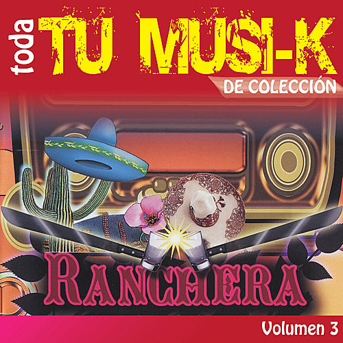 Play & Download Tu Musi-k Ranchera, Vol. 3 by Various Artists | Napster