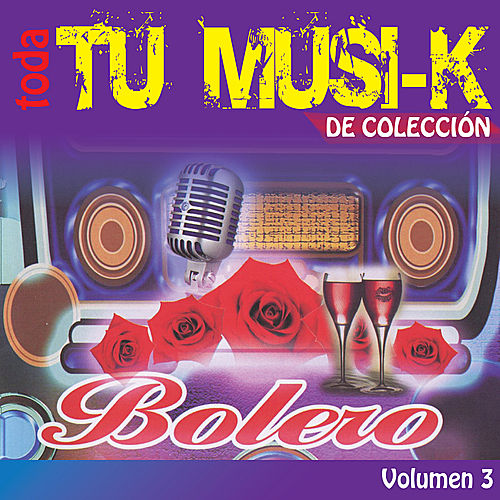 Play & Download Tu Musi-k Bolero, Vol. 3 by Various Artists | Napster
