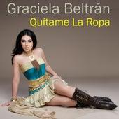 Play & Download Quítame La Ropa by Graciela Beltrán | Napster