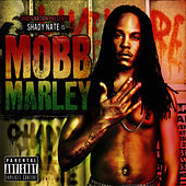 Shady Nate is Mobb Marley by Shady Nate