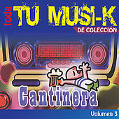 Tu Musi-k Cantinera,  Vol. 3 by Various Artists