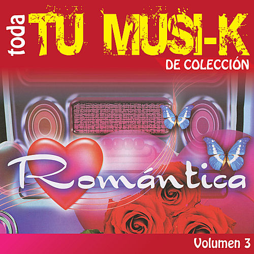 Play & Download Tu Musi-k Romantica, Vol. 3 by Various Artists | Napster