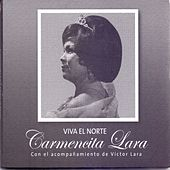 Viva el Norte by Carmencita Lara