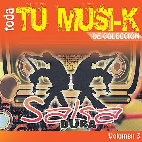 Play & Download Tu Musi-k Salsa Dura, Vol. 3 by Various Artists | Napster