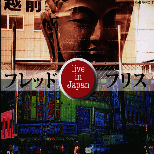 Play & Download Live In Japan by Fred Frith | Napster