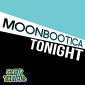 Play & Download Tonight by Moonbootica | Napster