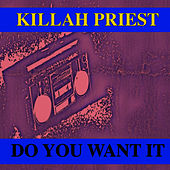Play & Download Do You Want It by Killah Priest | Napster