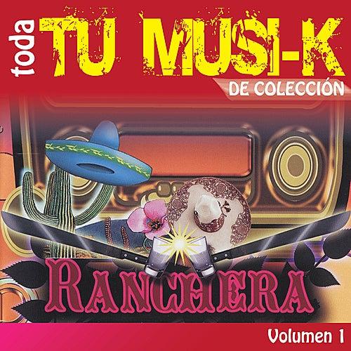 Tu Musi-k Ranchera, Vol. 1 by Various Artists