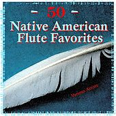 Play & Download 50 Native American Flute Favorites by Various Artists | Napster