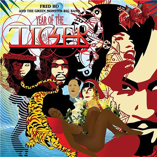 Play & Download Year of the Tiger by Fred Ho | Napster