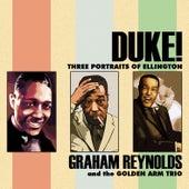 Play & Download Duke!: Three Portraits of Ellington by Graham Reynolds | Napster