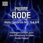 Play & Download Rode: Violin Concertos Nos. 3, 4 & 6 by Various Artists | Napster