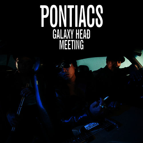 Galaxy Head Meeting by Pontiacs