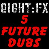 Play & Download 5 Future Dubs by Various Artists | Napster