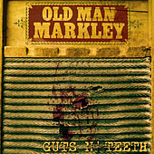 Guts n' Teeth by Old Man Markley