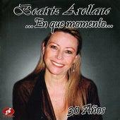 ...en Que Momento - 30 Años by Beatriz Arellano