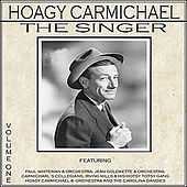 Hoagy Carmichael - The Singer by Various Artists